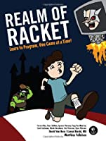 Realm of Racket: Learn to Program, One Game at a Time! Front Cover