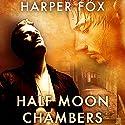 Half Moon Chambers Hörbuch von Harper Fox Gesprochen von: Tim Gilbert