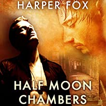Half Moon Chambers Audiobook by Harper Fox Narrated by Tim Gilbert