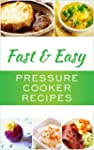 Fast And Easy Pressure Cooker Recipes