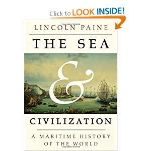 The Sea and Civilization: A Maritime History of the World by