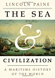 img - for The Sea and Civilization: A Maritime History of the World book / textbook / text book