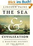 The Sea and Civilization: A Maritime...