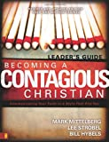 Becoming a Contagious Christian: Six Sessions on Communicating Your Faith in a Style That Fits You (Leader's Guide) (0310257867) by Mittelberg, Mark