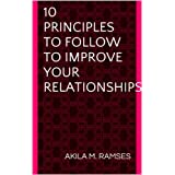 10 Principles to Follow to Improve Your Relationships