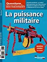 La puissance militaire (Questions internationales n°73-74) par La Documentation Française