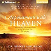 Appointments with Heaven: The True Story of a Country Doctor's Healing Encounters with the Hereafter | [Reggie Anderson]