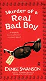 Murder of a Real Bad Boy (Scumble River Mysteries, Book 8) (0451218280) by Swanson, Denise