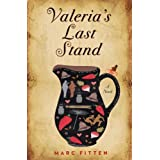 Valeria's Last Stand: A Novel ~ Marc Fitten