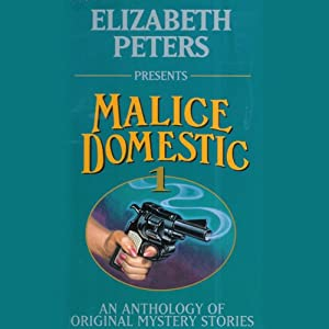 Malice Domestic 1: An Anthology of Original Mystery Stories (Unabridged) | [Elizabeth Peters (editor), Charlotte MacLeod, Barbara Paul, Aaron Elkins]