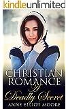 Christian Romance: A Deadly Secret (Christian Romance, Christian Romance Suspense Book 4)
