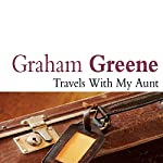 Travels with My Aunt | Graham Greene
