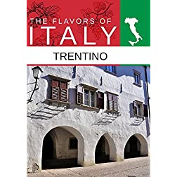 Flavors Of Italy Trentino