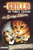 Un Grillo En Time Square: En Español (The Cricket in Times Square, Spanish Edition) (0374480605) by George Selden