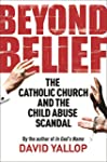 Beyond Belief: The Catholic Church an...