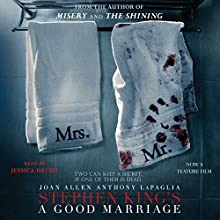 A Good Marriage (       UNABRIDGED) by Stephen King Narrated by Jessica Hecht