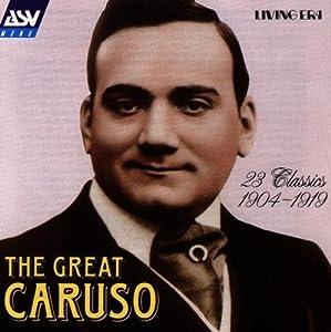 The Great Caruso: 23 Classics 1904-1919 (Original Mono Recordings)