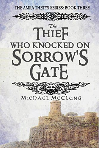 The Thief Who Knocked On Sorrow's Gate (Amra Thetys Book 3)