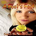 A Fool's Fool | Sandra K. Marshall