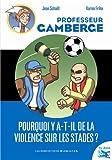 """Afficher """"Professeur Gamberge Pourquoi y a-t-il de la violence sur les stades ?"""""""