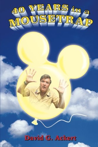 40 Years in a Mousetrap: My Walt Disney World Career in Words and Pictures (Walt Disney World In Pictures compare prices)