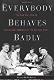 img - for Everybody Behaves Badly: The True Story Behind Hemingway's Masterpiece The Sun Also Rises book / textbook / text book