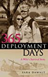 Sara Dawalt 365 Deployment Days: A Wife's Survival Story