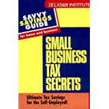 Small Business Tax Secrets: Ultimate Tax Savings for the Self-employed! (Savvy Savings Guide for Home and Business)by Gary W. Carter