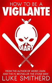 How To Be A Vigilante: A Diary by Luke Smitherd ebook deal