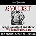 As You Like It (Dramatised) Performance by William Shakespeare Narrated by Laurence Olivier