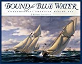 img - for Bound for Blue Water: Contemporary American Marine Art by Jinishian, J. Russell (2003) Hardcover book / textbook / text book