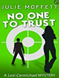 No One To Trust (A Lexi Carmichael Mystery)