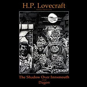 The Shadow Over Innsmouth and Dagon Audiobook