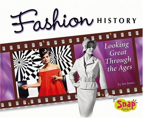 Fashion History: Looking Great Through the Ages (The World of Fashion)