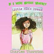 If I Were Oprah Winfrey: Little Nia's Dream | [Charles Thornton]