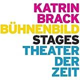 Katrin Brack: Bühnenbild / Stages (Außer den Reihen)