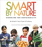 Smart by Nature (text only) 1st (First) edition by br> Center for Ecoliteracy M. K Stone