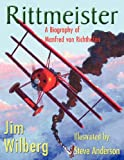 Rittmeister; A Biography of Manfred von Richthofen
