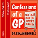 Confessions of a GP (       UNABRIDGED) by Benjamin Daniels Narrated by Eamonn Riley