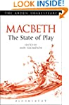 Macbeth: The State of Play (Arden Sha...