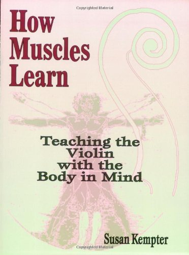 How Muscles Learn: Teaching Violin With The Body In Mind