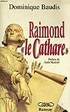 Raimond le cathare : mémoires apocryphes