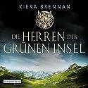 Die Herren der Grünen Insel Hörbuch von Kiera Brennan Gesprochen von: Reinhard Kuhnert