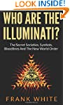 Who Are The Illuminati? The Secret So...