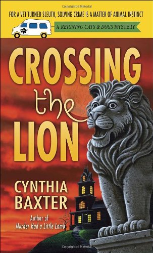 Image of Crossing the Lion: A Reigning Cats & Dogs Mystery (Reigning Cats & Dogs Mysteries)
