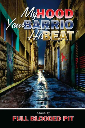 Book: My Hood Your Barrio His Beat by Full Blooded Pit