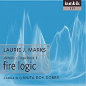 Fire Logic: Book 1 of Elemental Logic   Laurie J. Marks