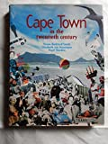 img - for Cape Town in the Twentieth Century: An Illustrated Social History book / textbook / text book