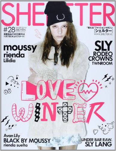 SHEL'TTER #28 LOVE・WINTER moussy/SLY/RODEO C (saita mook)