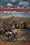 The Settlers War: The Struggle for the Texas Frontier in the 1860s